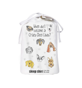 when did i become a crazy dog lady sleep shirt bag